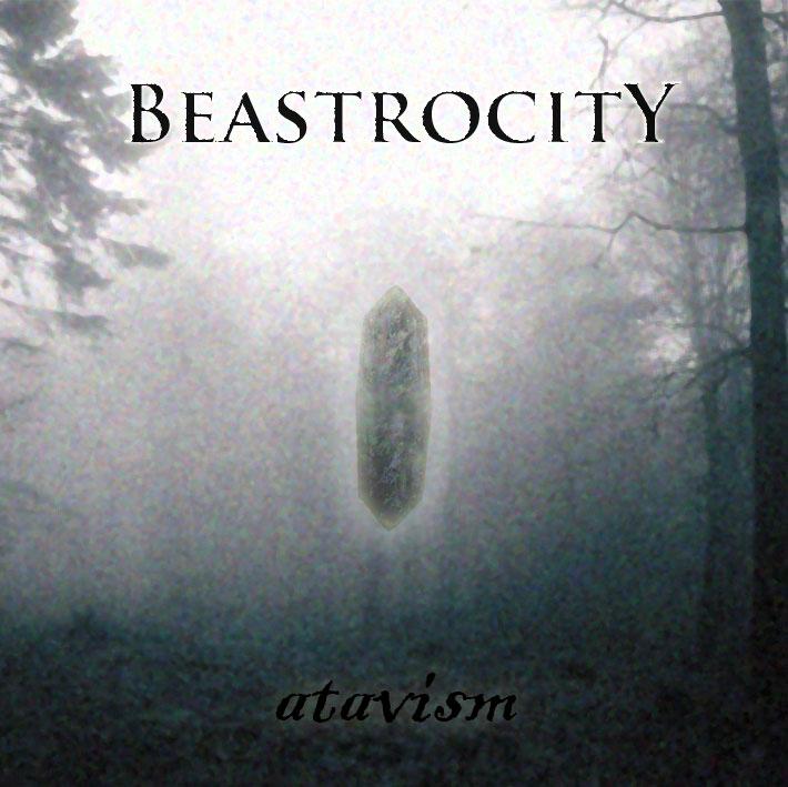 Beastrocity - Atavism